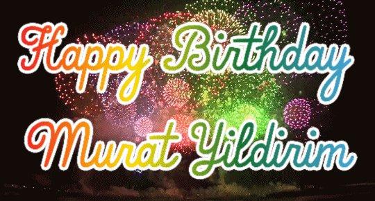 Happy Birthday Murat Yildirim