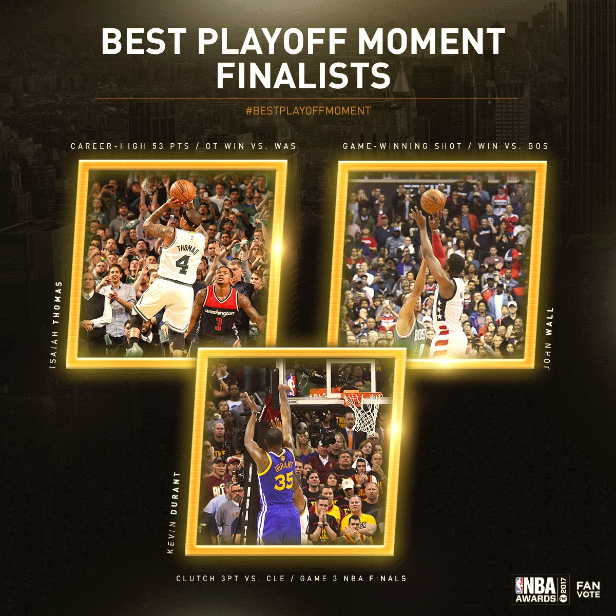 What was the Best Playoff Moment of 2017? Vote using player's name & #BestPlayoffMoment. #NBAAwards