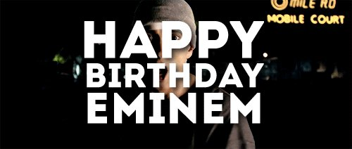Happy 45th Birthday to my favourite artist, Eminem!