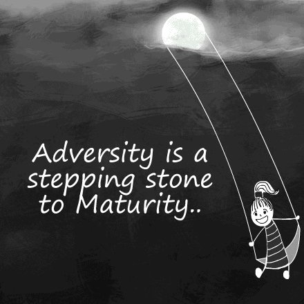#Adversity is a stepping stone to #Maturity! #JoyTrain #Joy #Love #Peace   RT @LantermozRory