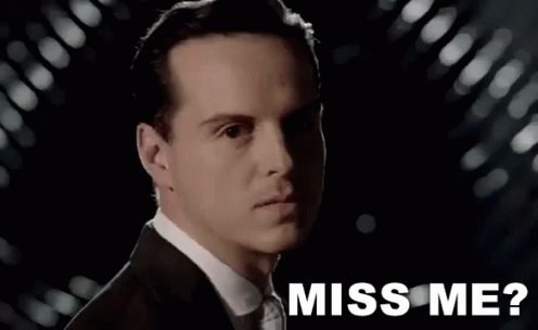 moriarty did u miss me - 496×304