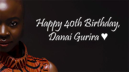 Happy Birthday, Danai Gurira! We love you so much. Hoping this year brings you joy, clarity, love, and peace.