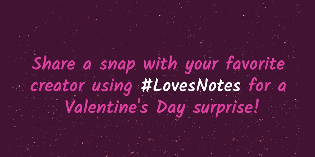 Valentine's Day countdown starts … NOW!   Share pics with your favorite creators using #LoveNotes and cupid might bring you something sweet 💘