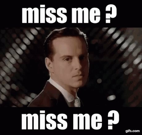 moriarty did u miss me - 460×438