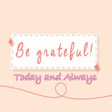 Always be #Grateful! #JoyTrain #Joy #Love #Peace #Gratitude RT @LantermozRory @maymcc #kjoys