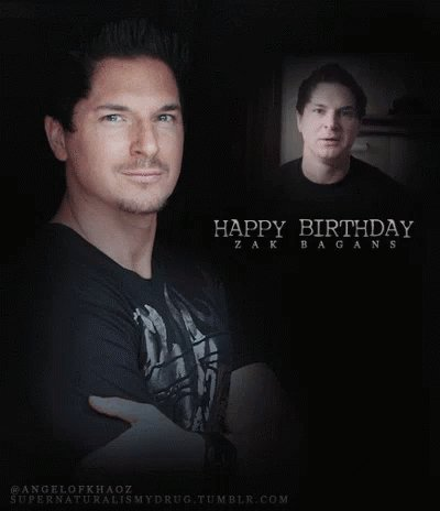Happy birthday Zak  Me. My Husband nn My 2 Sisters love yur show yur AWESOME