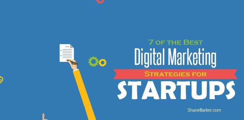 7 of the best #DigitalMarketing strategies for #Startups https://t.co/4KE8RqQMrG via @Shane_Barker