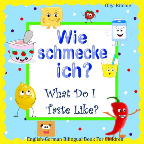 Wie schmecke ich? What do I taste like? English-#German #Bilingual Book For C...  via @AmazonUK #kinderbucher #kidlit #CHILDRENSBOOK #learngerman #deutsch