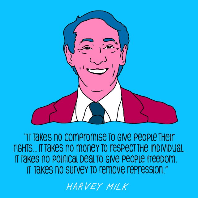 Happy Birthday to Harvey Milk. Celebrate by giving someone hope. Life to not-fascism.
