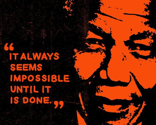"""It always seems impossible until it's done."" ~ Nelson Mandela #BetterMakeRoom"
