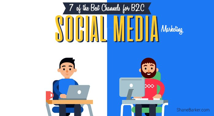 7 of the Best Channels for B2C #SocialMediaMarketing https://t.co/B0KTL0vouN #SMM