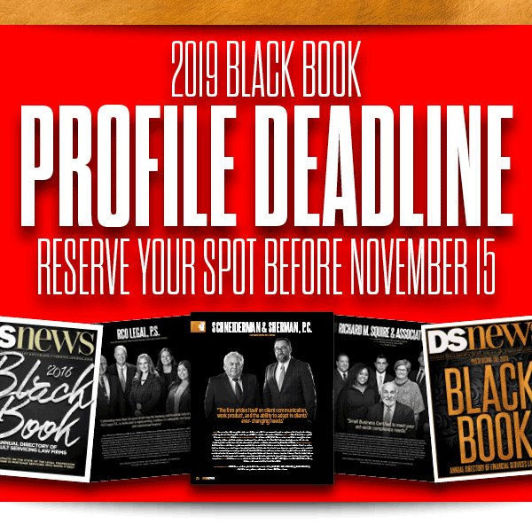 Only three days remain to reserve your profile in the 2019 edition of the DS News Black Book, the industry's premier directory of financial services law firms. Click here to secure your spot: https://t.co/JVOyNIcZXq