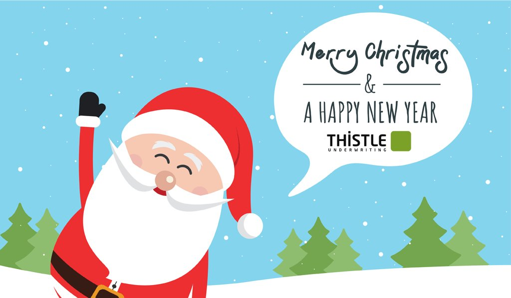 Merry Christmas and a Happy New Year from all at Thistle Underwriting!