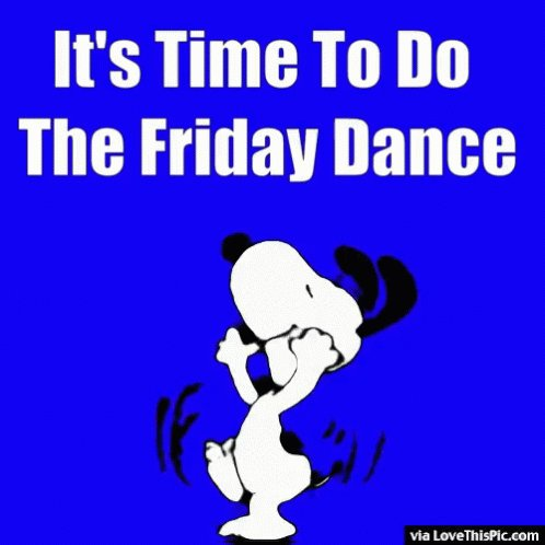 #Happy Friday Twitter!!! i'm doing the Friday dance right now!!!!😀😀😀😀