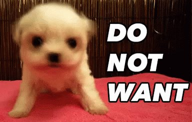 Do Not Want GIF
