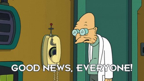 Futurama Good News Everyone...