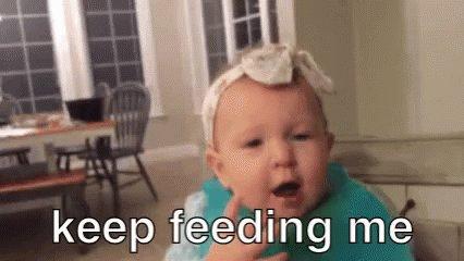 Keep Feeding Me Hungry GIF