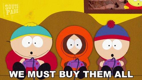 We Must Buy Them All Eric Cartman GIF