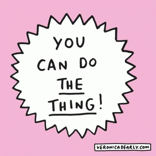You Can Do The Thing Positive GIF