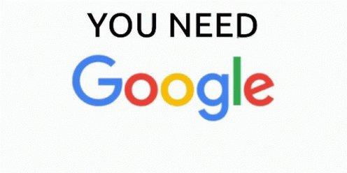 You Need Google GIF