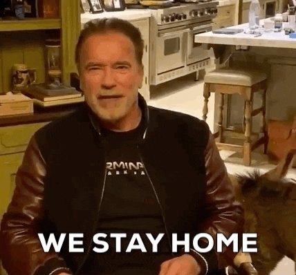 Stay Home Arnold Schwarzenegger GIF by GIPHY News