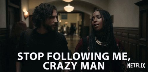 Stop Following Me Crazy Man Ashley Blaine Featherson GIF