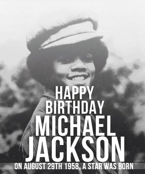 HAPPY BIRTHDAY MICHAEL Jackson I love you even more..