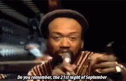 Happy 'Do you remember, the 21st night of September' Day 😂🙌🏼🤝