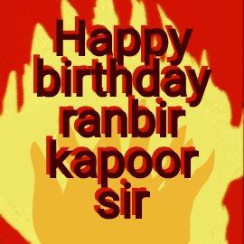 Happy birthday ranbir kapoor sir no