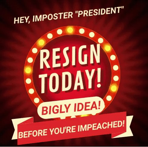 @realDonaldTrump @KatrinaPierson @SteveHiltonx Yoo Hoo Donald Trump. Today would be the PERFECT day for you to resign. (FYI: Tomorrow works too, BIGLY!)  Enjoy!    #ResignNowTrump #ResignNow #ResignTrump
