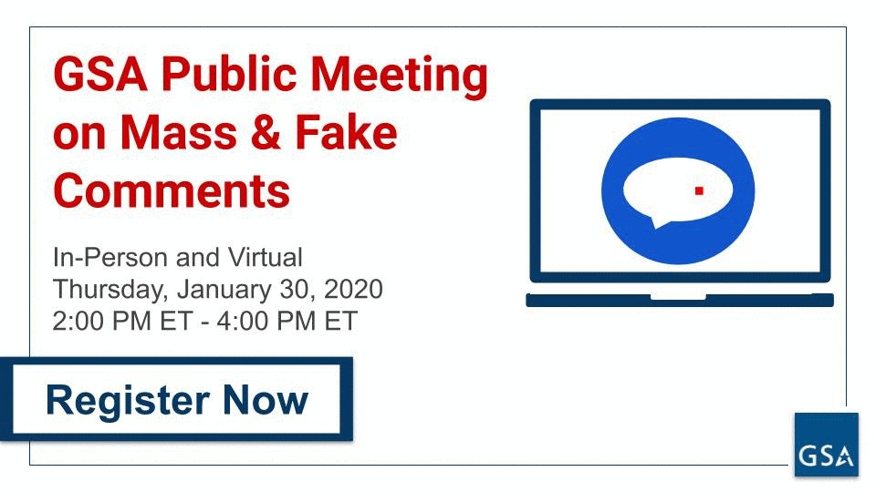 Concerned with fake commenting on govt regulations? GSA is hosting a public meeting Jan 30 on mass & fake internet comments. Leaders from @AdvocacySBA @Google @OMBPress @MITRECorp @HRC @RegStudies & @acusgov will be speaking on #eRulemaking. Register: https://t.co/MdihqTNMMt