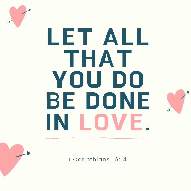 """1 Corinthians 16:14, """"Let all that you do be done in love.""""  #ScriptureSunday #dayoflove #weekendoflove #loveweekend #charity #homeless #loveoneanother #kindness #lovegoes"""