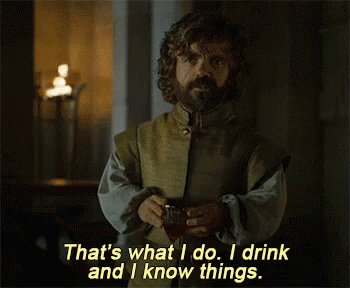 """Gif: game of thrones tyrion saying """"That's what I do. I"""