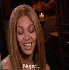 Beyonce Nope GIF