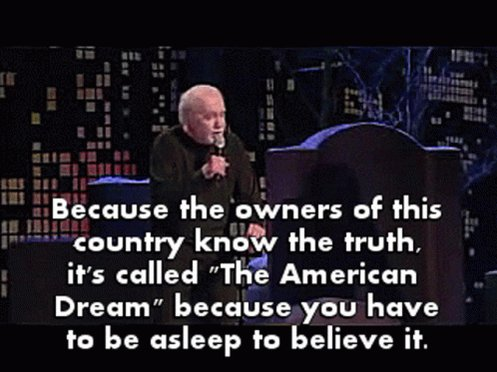 Not me. I knew the it was B.S. at age 10 (early 1990's) when I said all I wanted to be was happy when I grew up.   #GeorgeCarlin knew too. pic.twitter.com/TBrJcBGyse