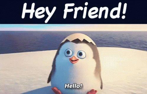 Hey Friend GIF
