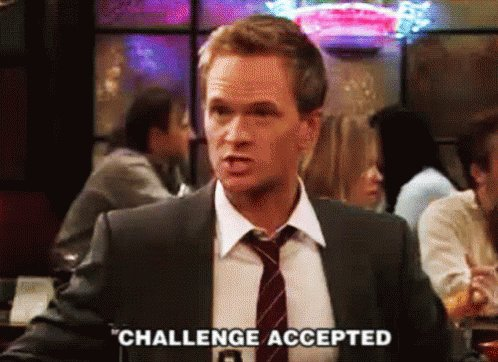 """""""Challenge Accepted"""" meme from How I Met Your Moth"""