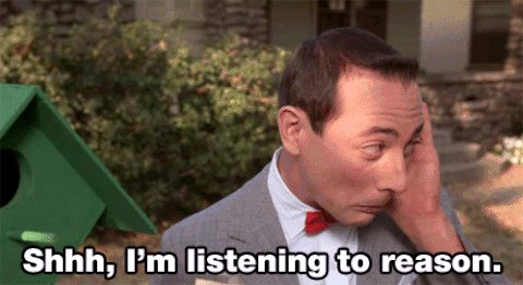 pee wee herman shh im listening to reason GIF