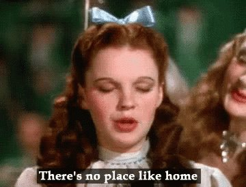 There's No Place Like Home GIF