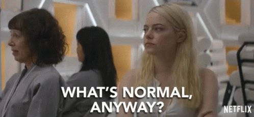 What Normal Anyway Serious Face GIF