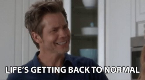 Lifes Getting Back To Normal Sassy GIF
