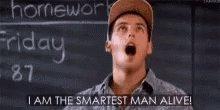 Smart IAm The Smartest Man ALive GIF
