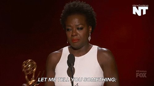 "Viola Davis holding an award ""Let me tell you something"