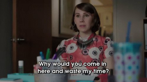 You Are Wasting My Time GIF