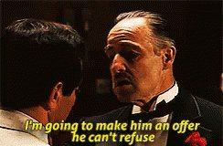 I'm Going To Make Him An Offer He Can't Refuse GIF