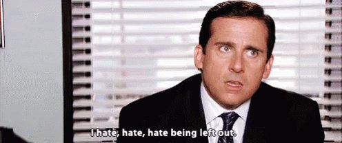 Hate Being Left Out GIF