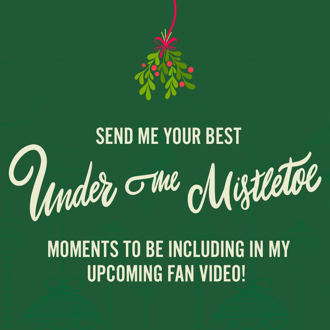 I want to see your best ❤️ Under The Mistletoe ❤️ moments. Head to  to submit your photos and videos to be included in my upcoming fan video! #UnderTheMistletoe