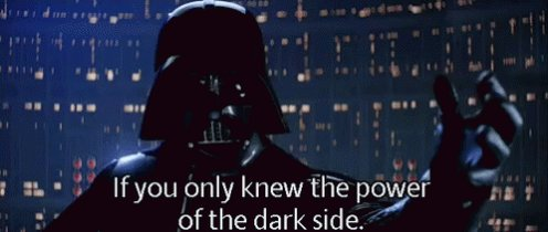If You Only Knew The Power Dark Side GIF