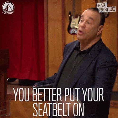 You Better Put Your Seatbelt On Jon Taffer GIF
