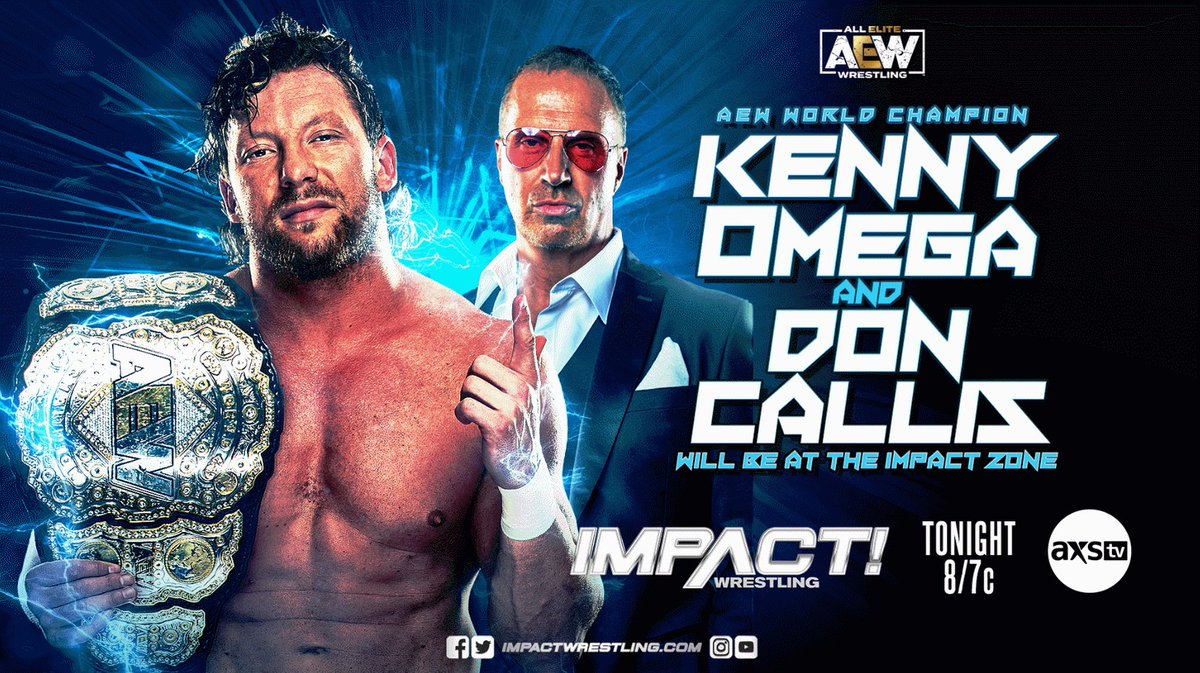 TONIGHT at 8/7c on @AXSTV🇺🇸/@fightnet🇨🇦/Twitch💻!  @KennyOmegamanX and @TheDonCallis appear at the IMPACT Zone   @GottaGetSwann vs. @MachineGunKA   @TenilleDashwood vs. @WeAreRosemary   @Kimber_Lee90 vs. @TheTayaValkyrie   @CodyDeaner vs. @THETOMMYDREAMER   #IMPACTonAXSTV